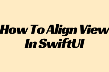 How To Align View In SwiftUI