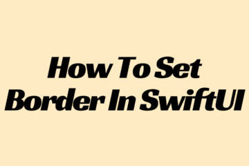 How To Set Border In SwiftUI