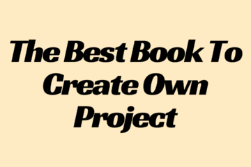 The Best Book To Create Own Project