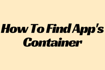 How To Find App's Container